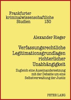 Verfassungsrechtliche Legitimationsgrundlagen richterlicher Unabhängigkeit von Rieger,  Alexander
