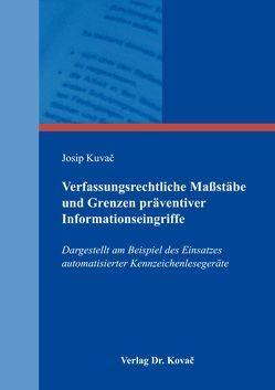 Verfassungsrechtliche Maßstäbe und Grenzen präventiver Informationseingriffe von Kuvač,  Josip