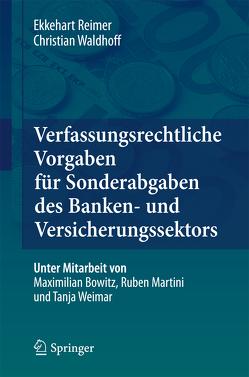 Verfassungsrechtliche Vorgaben für Sonderabgaben des Banken- und Versicherungssektors von Reimer,  Ekkehart, Waldhoff,  Christian