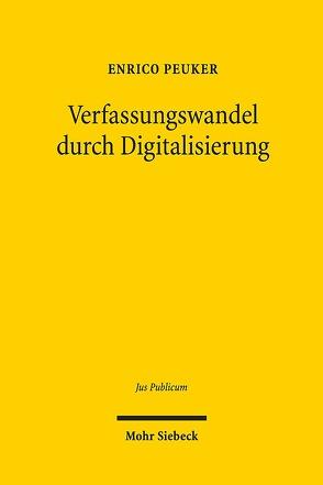 Verfassungswandel durch Digitalisierung von Peuker,  Enrico