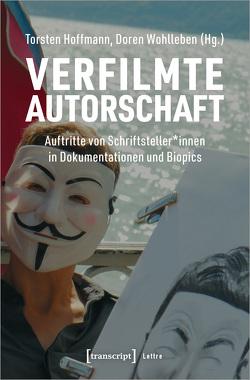 Verfilmte Autorschaft von Hoffmann,  Torsten, Wohlleben,  Doren