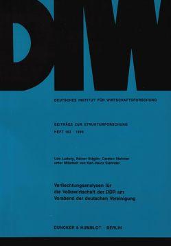 Verflechtungsanalysen für die Volkswirtschaft der DDR am Vorabend der deutschen Vereinigung. von Ludwig,  Udo, Siehndel,  Karl-Heinz, Stäglin,  Reiner, Stahmer,  Carsten