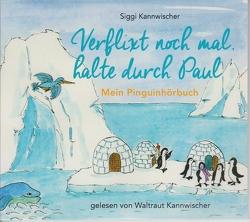 Verflixt noch mal, halte durch Paul von Kannwischer,  Siggi