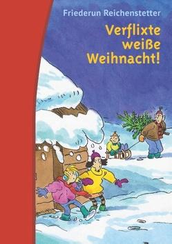 Verflixte weiße Weihnacht! von Reichenstetter,  Friederun