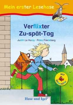 Verflixter Zu-spät-Tag / Silbenhilfe von Friedeberg,  Fides, Le Huray,  Judith
