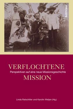 Verflochtene Mission von Ratschiller,  Linda, Wetjen,  Karolin