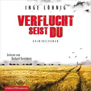 Verflucht seist du (Ein Kommissar-Dühnfort-Krimi 5) von Barenberg,  Richard, Löhnig,  Inge