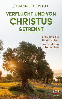 Verflucht und von Christus getrennt von Gerloff,  Johannes