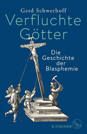 Verfluchte Götter von Schwerhoff,  Gerd