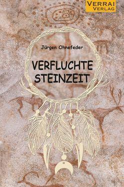 Verfluchte Steinzeit von Ohnefeder,  Jürgen
