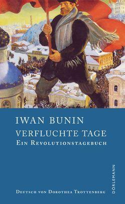 Verfluchte Tage von Bunin,  Iwan, Grob,  Thomas, Trottenberg,  Dorothea