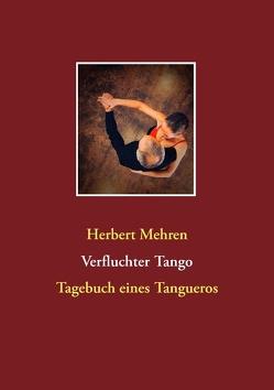 Verfluchter Tango von Mehren,  Herbert