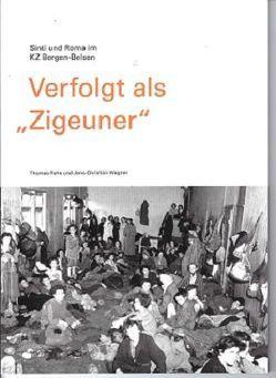 "Verfolgt als ""Zigeuner"" von Rahe,  Thomas, Wagner,  Jens-Christian"