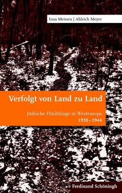 Verfolgt von Land zu Land von Meinen,  Insa, Meyer,  Ahlrich
