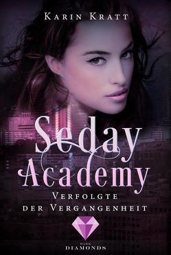 Verfolgte der Vergangenheit (Seday Academy 8) von Kratt,  Karin