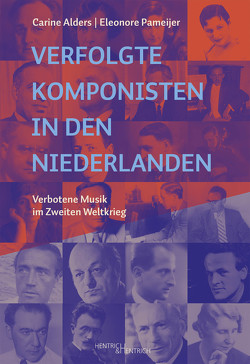Verfolgte Komponisten in den Niederlanden von Alders,  Carine, Pameijer,  Eleonore