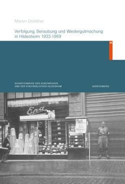 Verfolgung, Beraubung und Wiedergutmachung in Hildesheim 1933-1969 von Droldner,  Maren