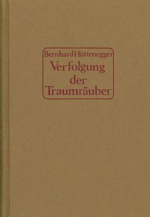 Verfolgung der Traumräuber von Hüttenegger,  Bernhard