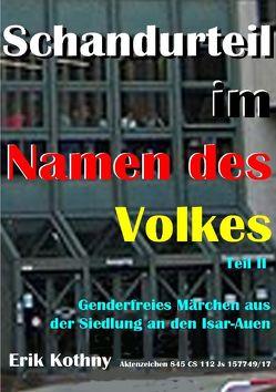 Verfolgung eines Facebook-Eintrages durch die deutsche Justiz / Schandurteil im Namen des Volkes von Kothny,  Erik