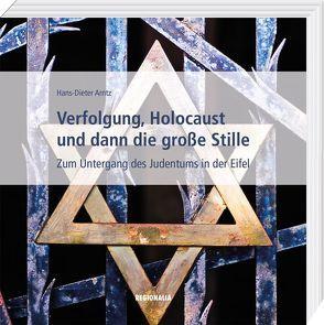 Verfolgung, Holocaust und dann die große Stille von Arntz,  Hans-Dieter