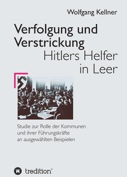 Verfolgung und Verstrickung von Kellner,  Wolfgang