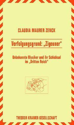 """Verfolgungsgrund: """"Zigeuner"""" von Maurer Zenck,  Claudia"""