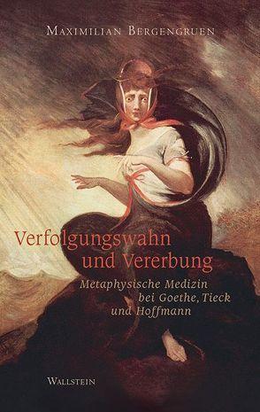 Verfolgungswahn und Vererbung von Bergengruen,  Maximilian