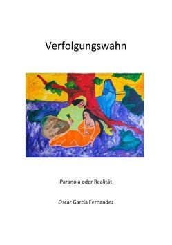 Verfolgungswahn von Garcia Fernandez,  Oscar