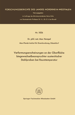 Verformungserscheinungen an der Oberfläche biegewechselbeanspruchter austenitischer Stahlproben bei Raumtemperatur von Hempel,  Max