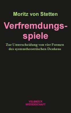 Verfremdungsspiele von von Stetten,  Moritz