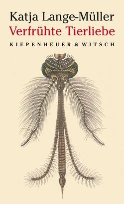 Verfrühte Tierliebe von Lange-Müller,  Katja