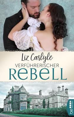 Verführerischer Rebell von Carlyle,  Liz, Friedrich,  Nicole