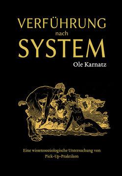 Verführung nach System von Karnatz,  Ole