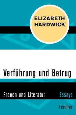 Verführung und Betrug von Brandenburger,  Elfi, Hardwick,  Elizabeth