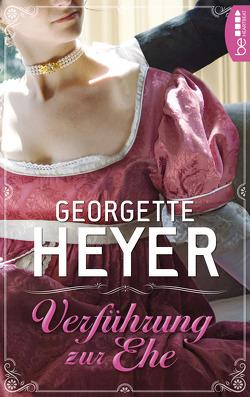 Verführung zur Ehe von Heyer,  Georgette
