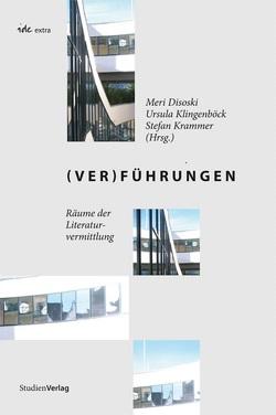 (Ver)Führungen von Disoski,  Meri, Klingenböck,  Ursula, Krammer,  Stefan