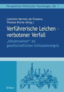 Verführerische Leichen – verbotener Verfall von Hermes da Fonseca,  Liselotte, Kliche,  Thomas
