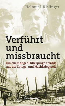 Verführt und missbraucht von Kislinger,  Helmut J.