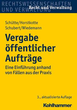Vergabe öffentlicher Aufträge von Horstkotte,  Michael, Schubert,  Mathias, Schütte,  Dieter B., Wiedemann,  Jörg