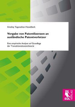 Vergabe von Patentlizenzen an ausländische Patentverletzer von Yoganathan-Hasselbeck,  Amaliny