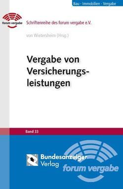 Vergabe von Versicherungsleistungen von Braun,  Peter, Kirchhoff,  Wolfgang, Kling,  Michael, Lange,  Martin, Schach,  Regina, Wietersheim,  Mark