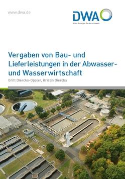 Vergaben von Bau- und Lieferleistungen in der Abwasser- und Wasserwirtschaft von Diercks,  Kristin, Diercks-Oppler,  Gritt