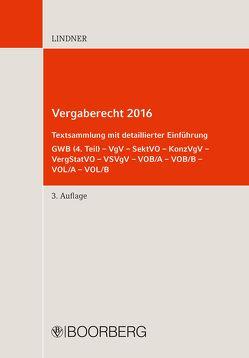 Vergaberecht 2016 von Lindner,  Markus