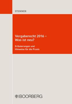 Vergaberecht 2016 – Was ist neu? von Stemmer,  Michael