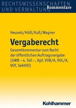 Vergaberecht von Heuvels,  Klaus, Höß,  Stefan, Kuß,  Matthias, Wagner,  Volkmar
