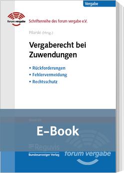 Vergaberecht bei Zuwendungen (E-Book) von Pilarski,  Michael