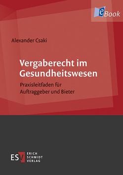 Vergaberecht im Gesundheitswesen von Csaki,  Alexander