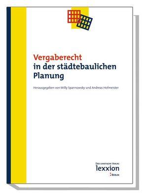 Vergaberecht in der städtebaulichen Planung von Hofmeister,  Andreas, Spannowsky,  Willy
