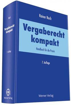 Vergaberecht kompakt von Noch,  Rainer
