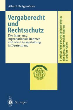 Vergaberecht und Rechtsschutz von Drügemöller,  Albert